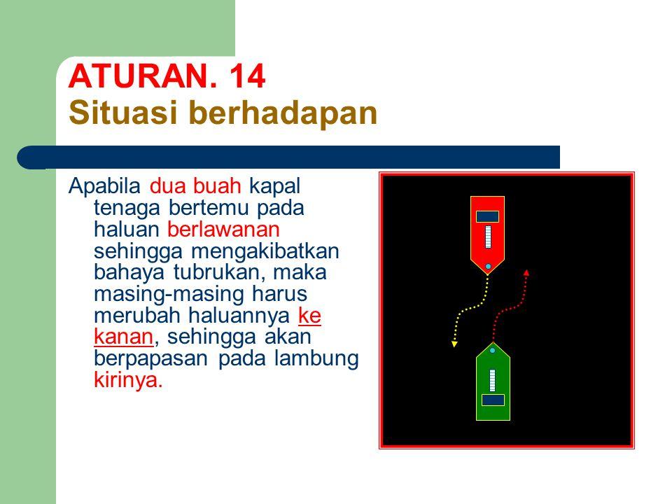 ATURAN. 14 Situasi berhadapan