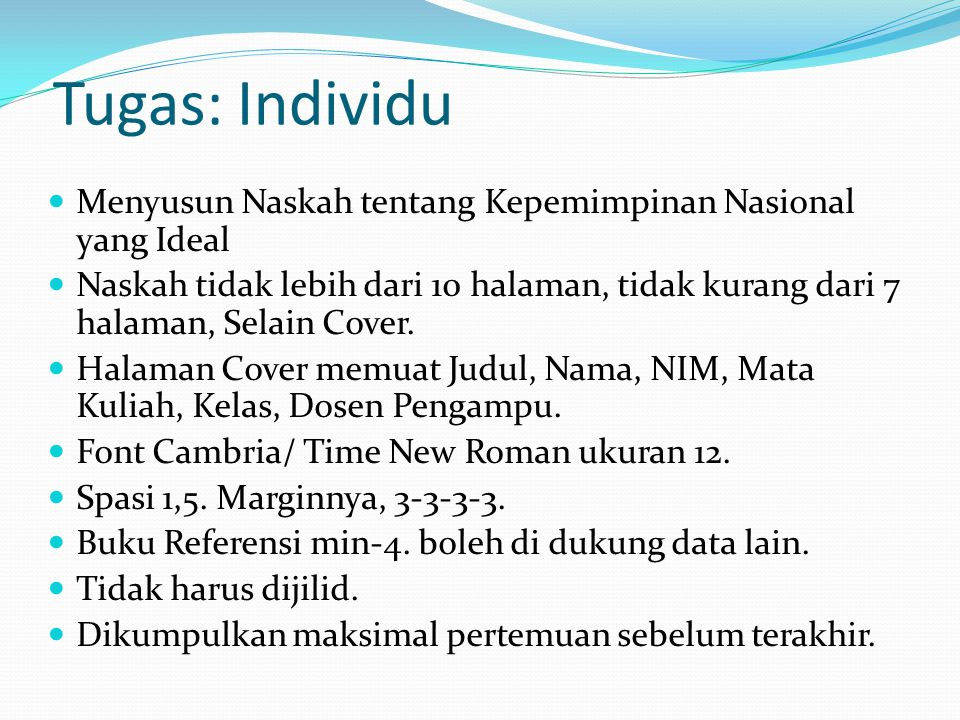 Tugas: Individu Menyusun Naskah tentang Kepemimpinan Nasional yang Ideal.