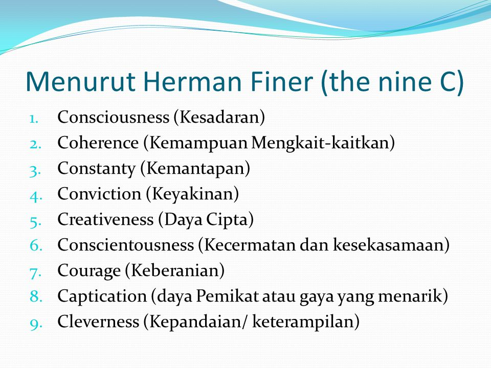 Menurut Herman Finer (the nine C)