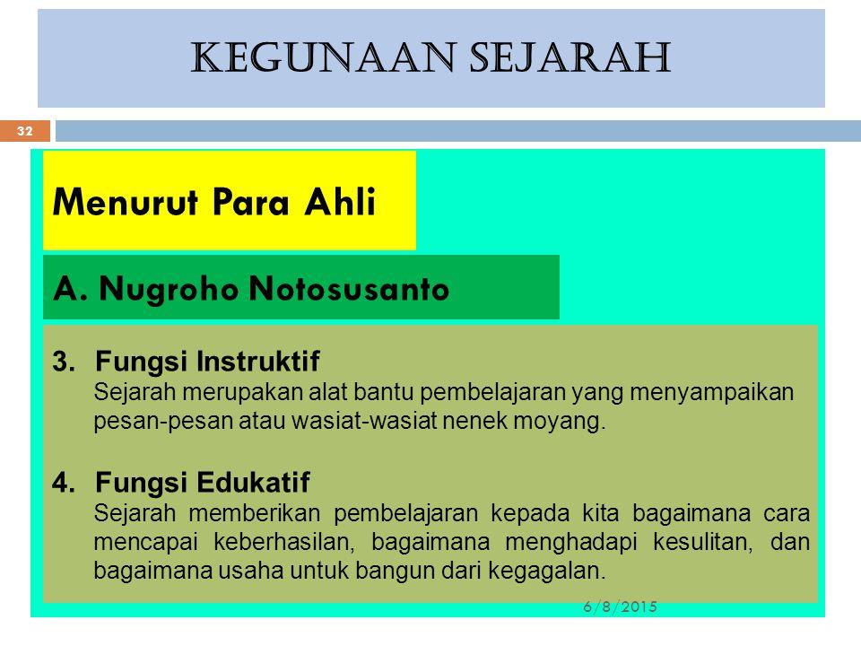 Menurut Para Ahli KEGUNAAN SEJARAH A. Nugroho Notosusanto