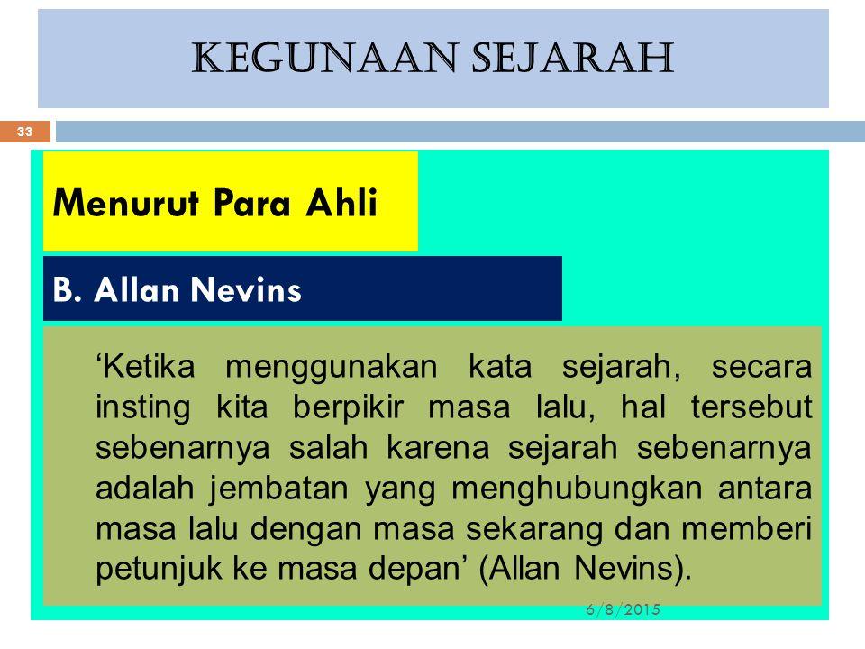 Menurut Para Ahli KEGUNAAN SEJARAH B. Allan Nevins