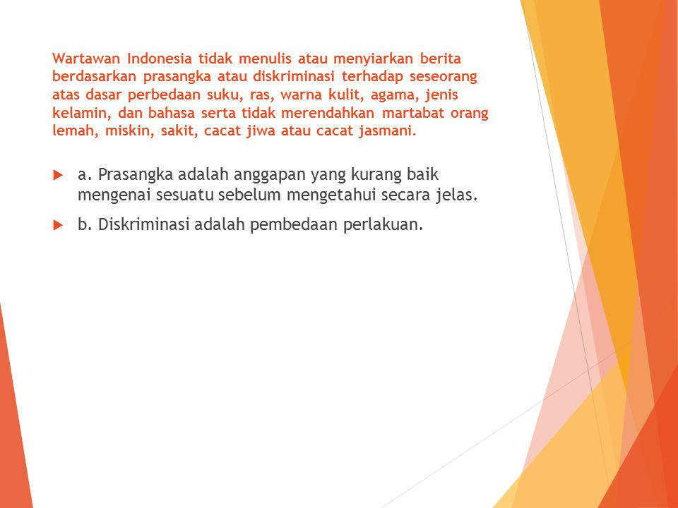 b. Diskriminasi adalah pembedaan perlakuan.
