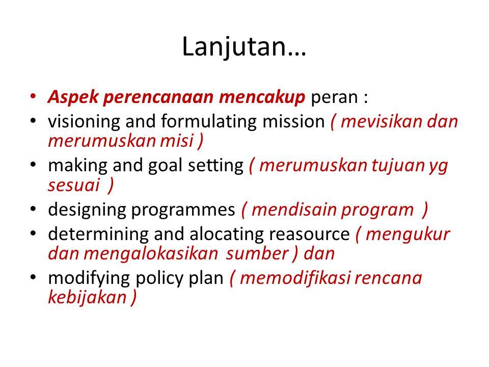 Lanjutan… Aspek perencanaan mencakup peran :