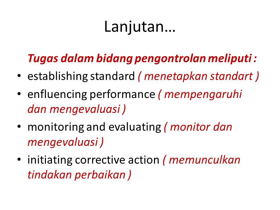 Lanjutan… Tugas dalam bidang pengontrolan meliputi :