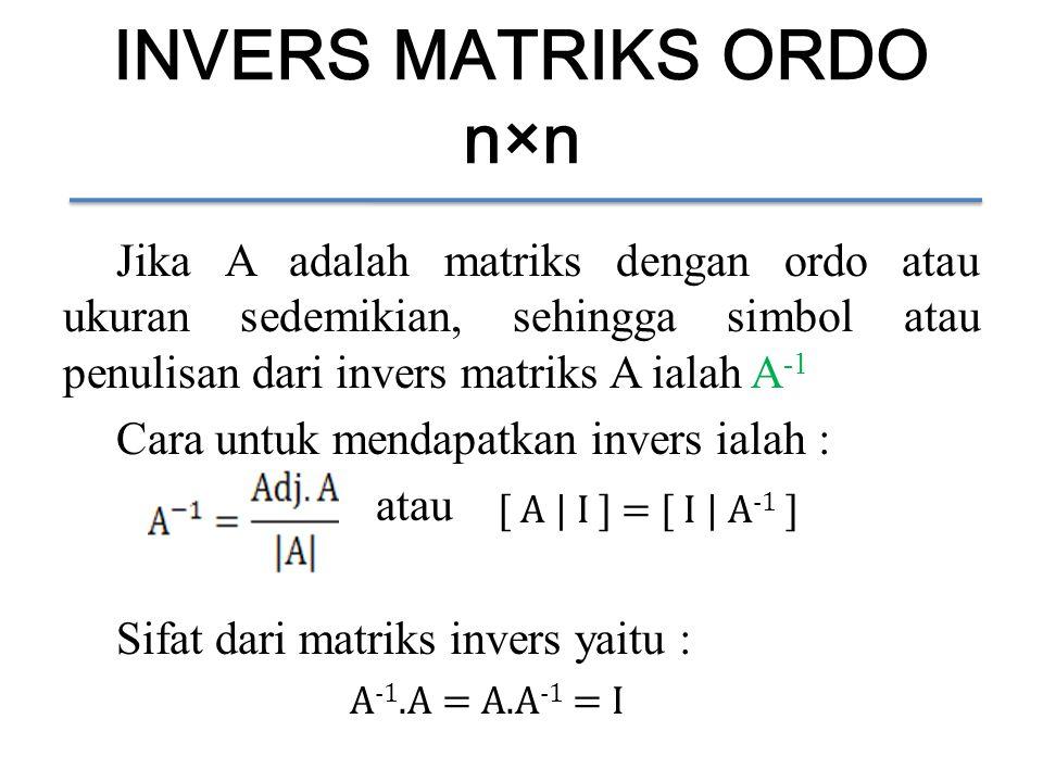 INVERS MATRIKS ORDO n×n