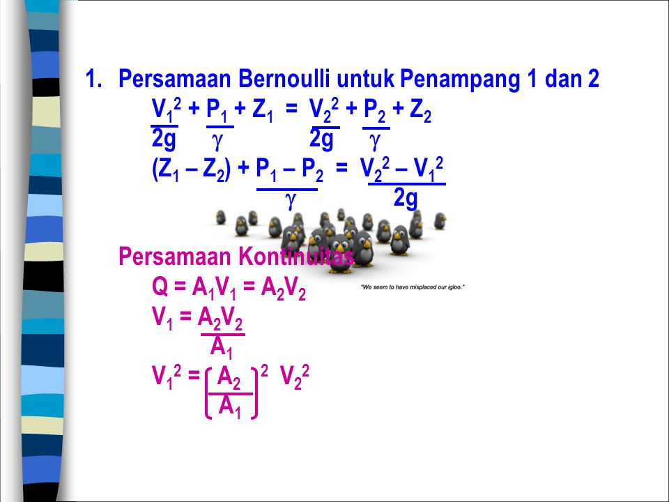 1. Persamaan Bernoulli untuk Penampang 1 dan 2