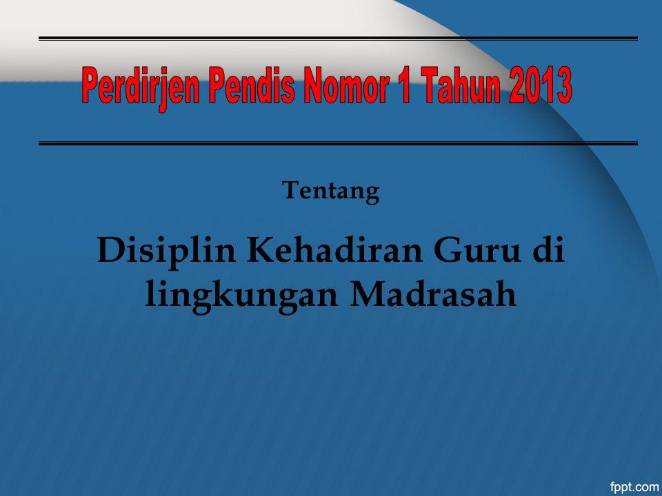 Disiplin Kehadiran Guru di lingkungan Madrasah