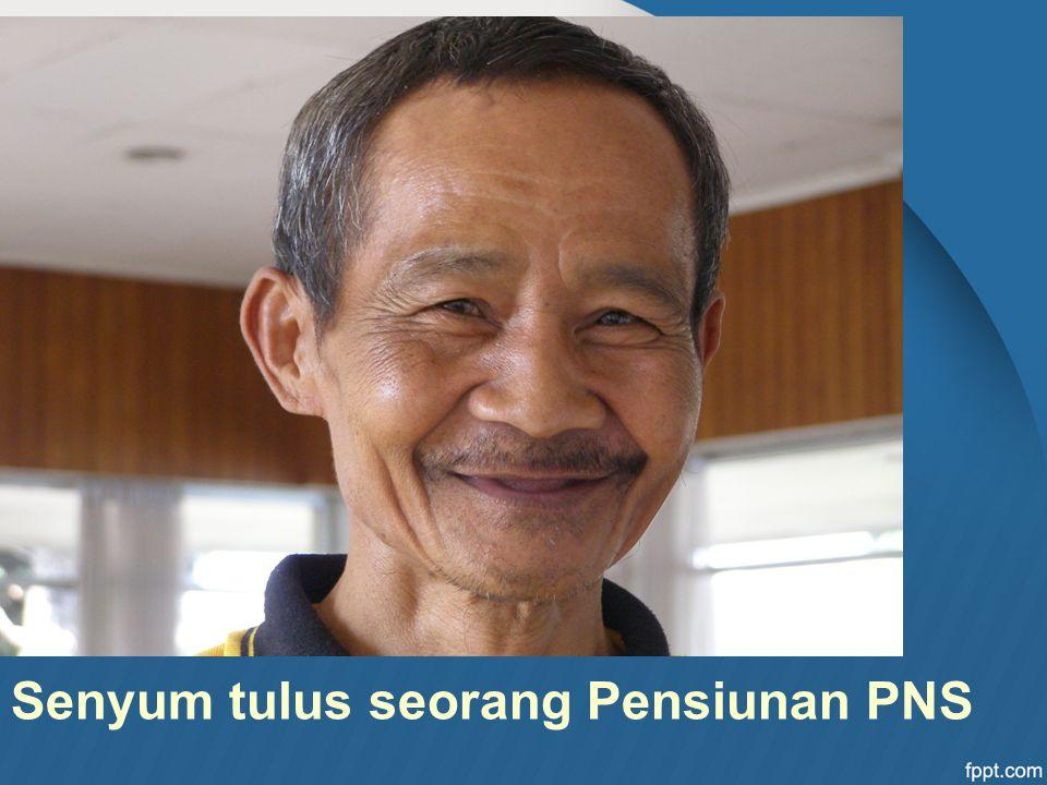 Senyum tulus seorang Pensiunan PNS