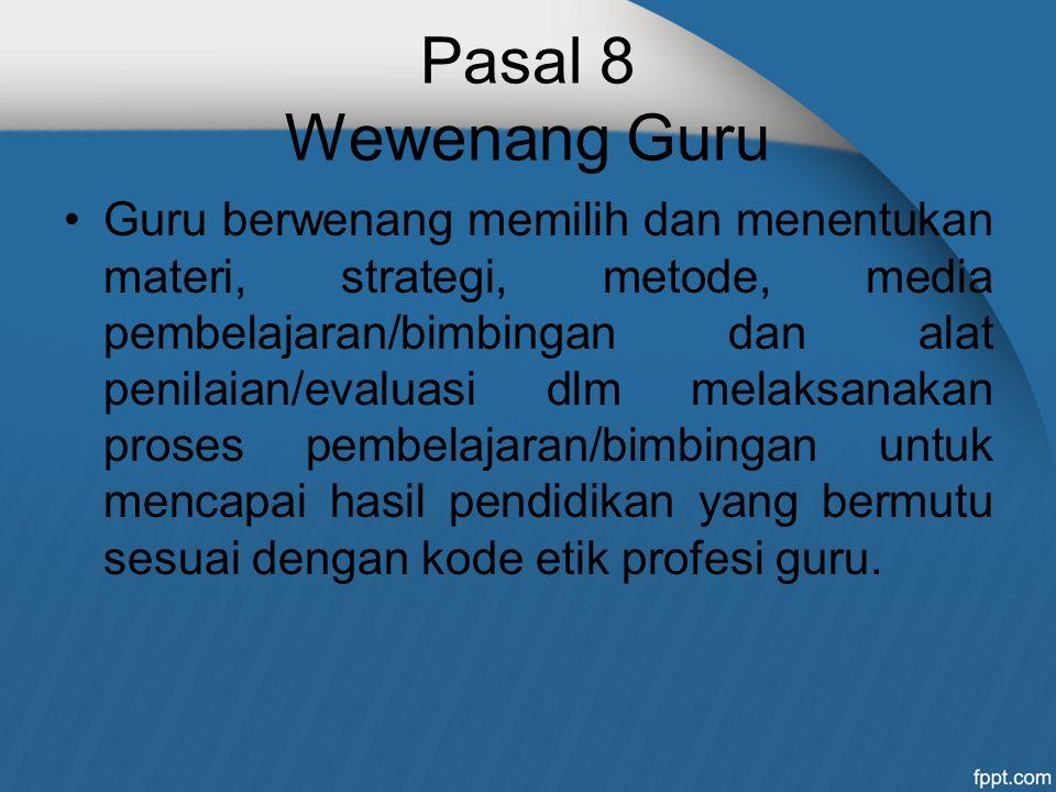 Pasal 8 Wewenang Guru