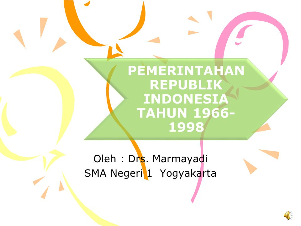 Oleh : Drs. Marmayadi SMA Negeri 1 Yogyakarta