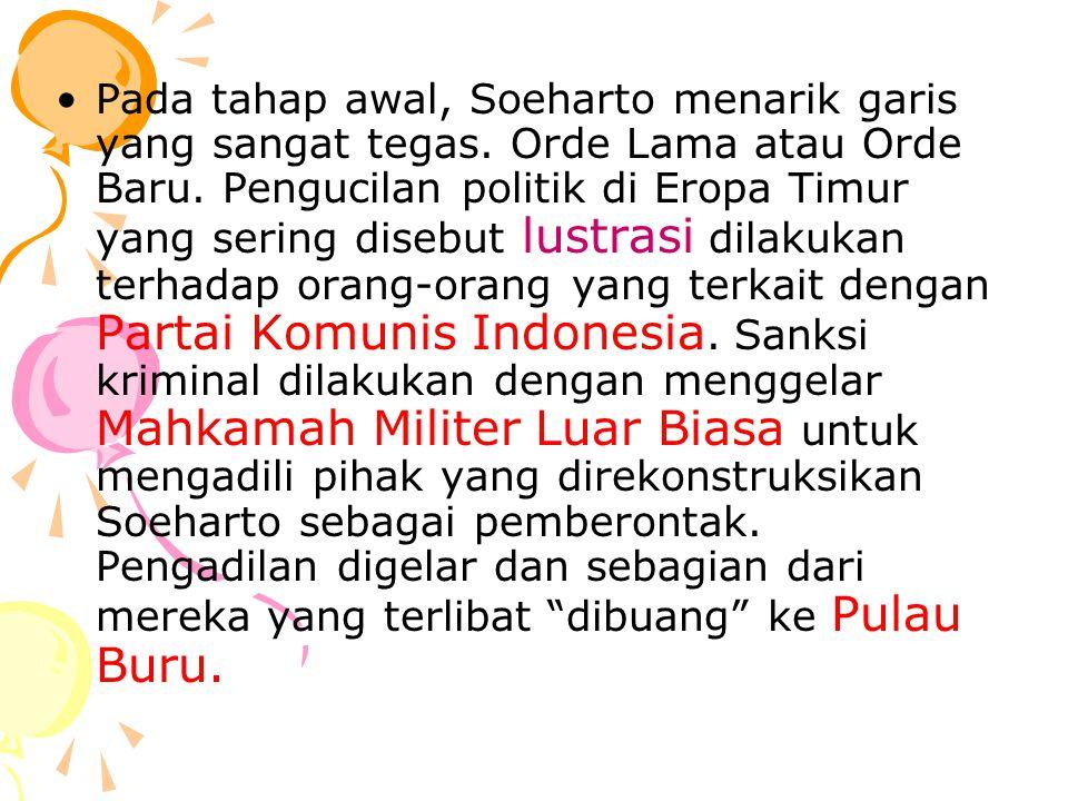 Pada tahap awal, Soeharto menarik garis yang sangat tegas