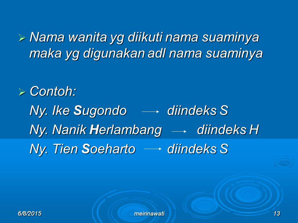 Ny. Ike Sugondo diindeks S Ny. Nanik Herlambang diindeks H