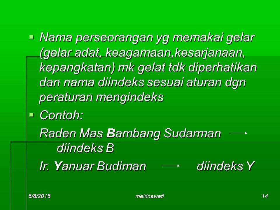 Raden Mas Bambang Sudarman diindeks B Ir. Yanuar Budiman diindeks Y
