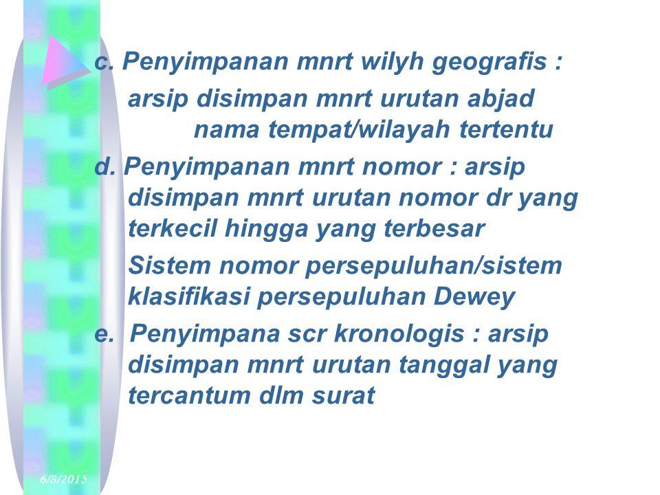 c. Penyimpanan mnrt wilyh geografis :