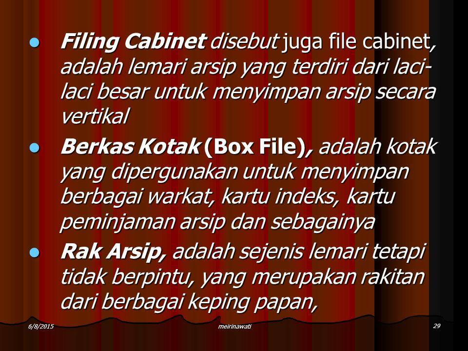 Filing Cabinet disebut juga file cabinet, adalah lemari arsip yang terdiri dari laci- laci besar untuk menyimpan arsip secara vertikal