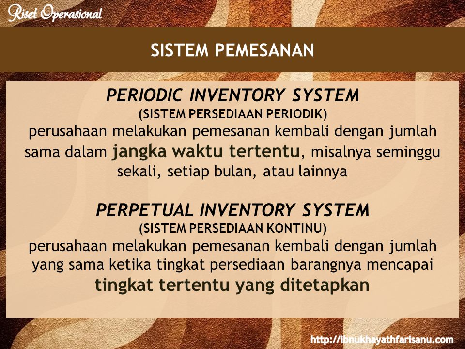 SISTEM PEMESANAN PERIODIC INVENTORY SYSTEM PERPETUAL INVENTORY SYSTEM