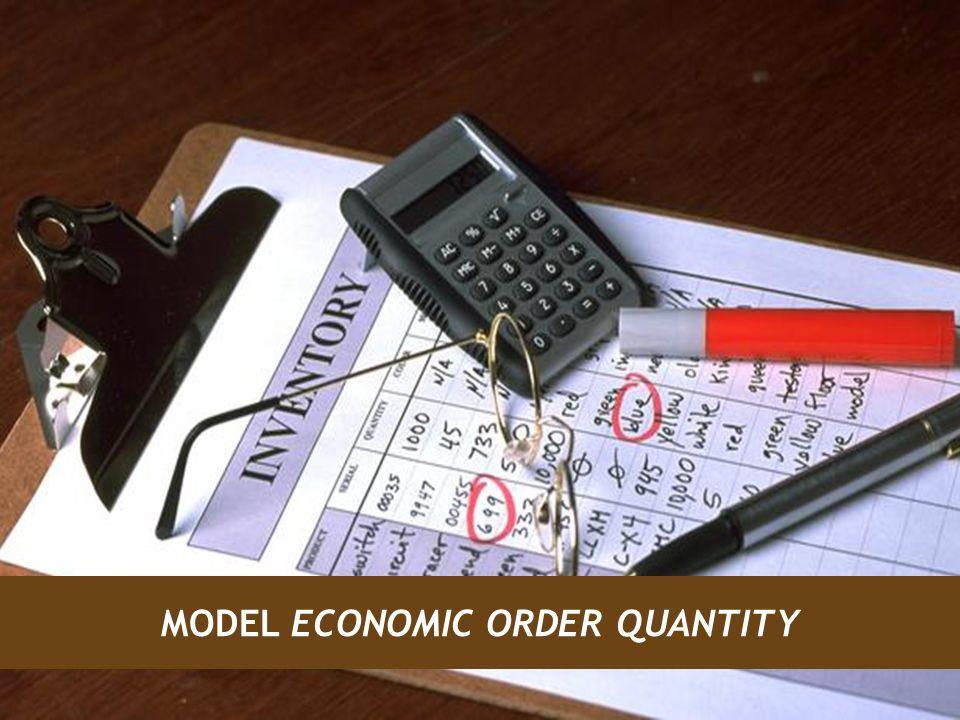 MODEL ECONOMIC ORDER QUANTITY
