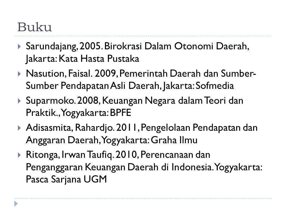 Buku Sarundajang, 2005. Birokrasi Dalam Otonomi Daerah, Jakarta: Kata Hasta Pustaka.