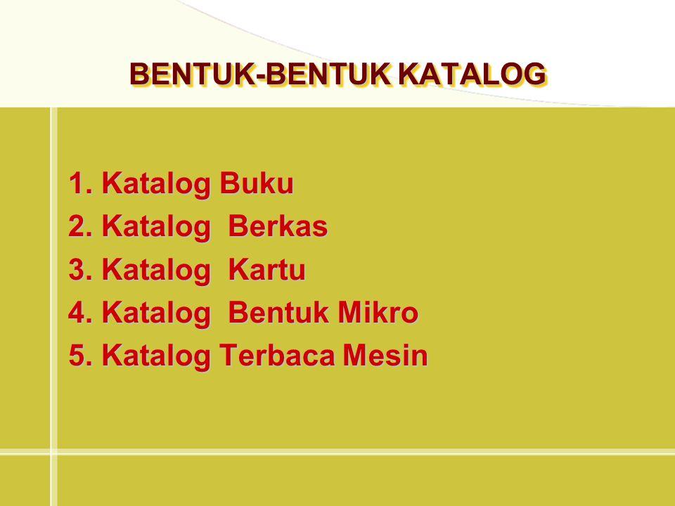 BENTUK-BENTUK KATALOG