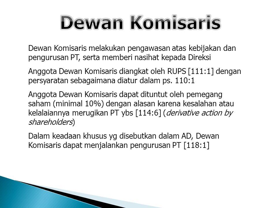 Dewan Komisaris Dewan Komisaris melakukan pengawasan atas kebijakan dan pengurusan PT, serta memberi nasihat kepada Direksi.