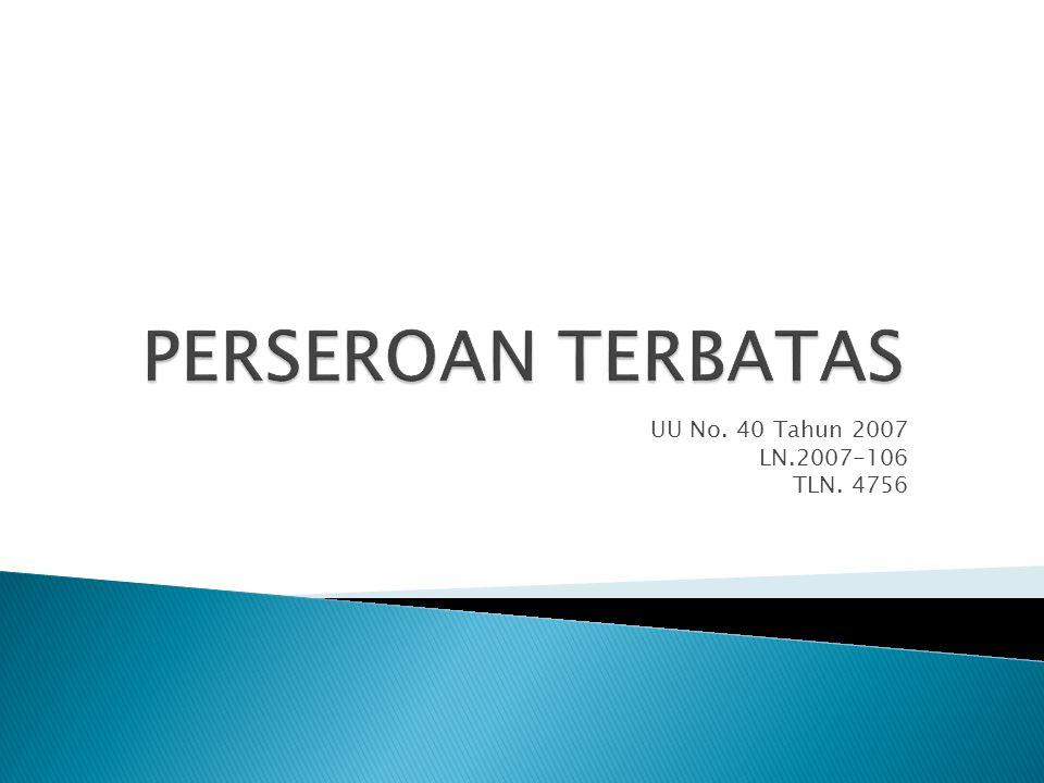 PERSEROAN TERBATAS UU No. 40 Tahun 2007 LN.2007-106 TLN. 4756