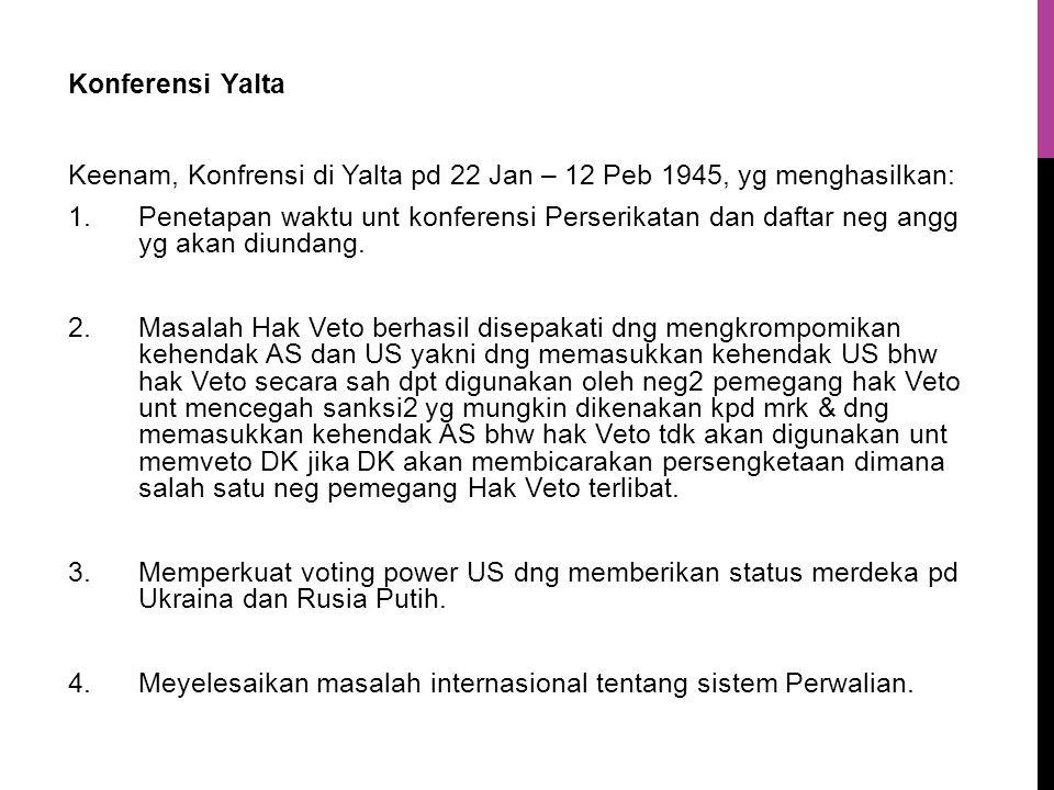Konferensi Yalta Keenam, Konfrensi di Yalta pd 22 Jan – 12 Peb 1945, yg menghasilkan: