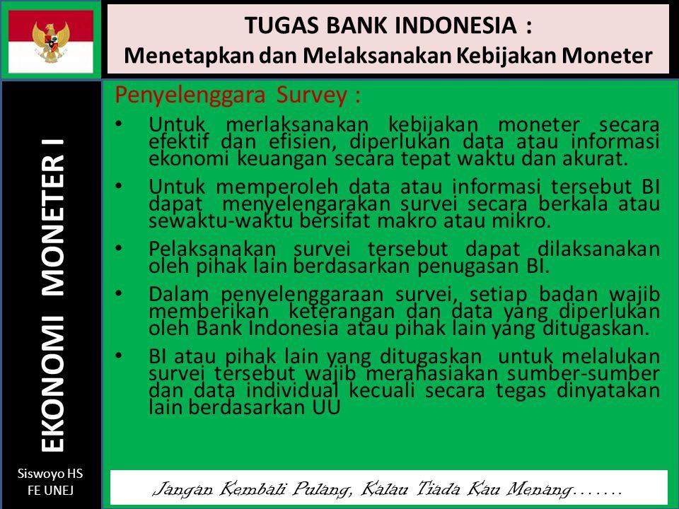 TUGAS BANK INDONESIA : Menetapkan dan Melaksanakan Kebijakan Moneter