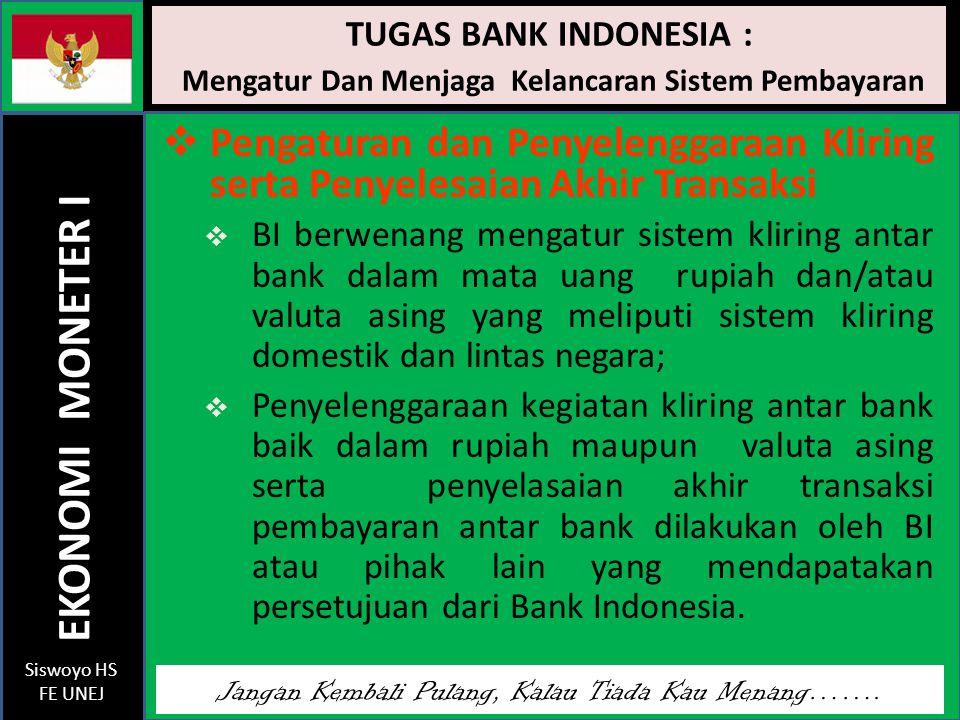 TUGAS BANK INDONESIA : Mengatur Dan Menjaga Kelancaran Sistem Pembayaran