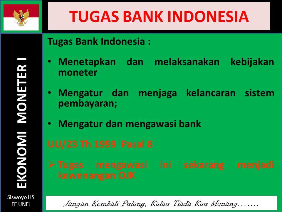 TUGAS BANK INDONESIA Tugas Bank Indonesia :