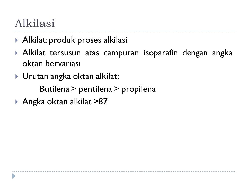 Alkilasi Alkilat: produk proses alkilasi
