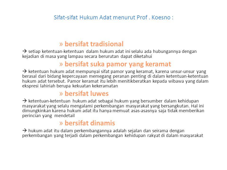 Sifat-sifat Hukum Adat menurut Prof . Koesno :