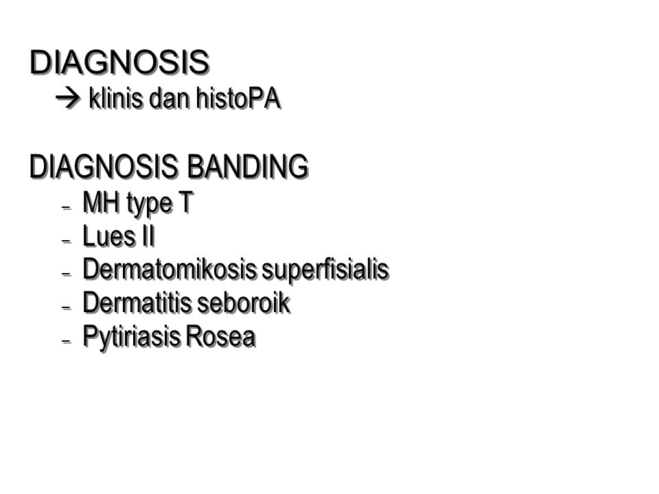 DIAGNOSIS DIAGNOSIS BANDING  klinis dan histoPA MH type T Lues II