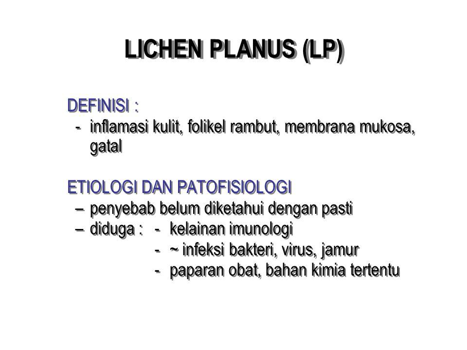 LICHEN PLANUS (LP) DEFINISI :
