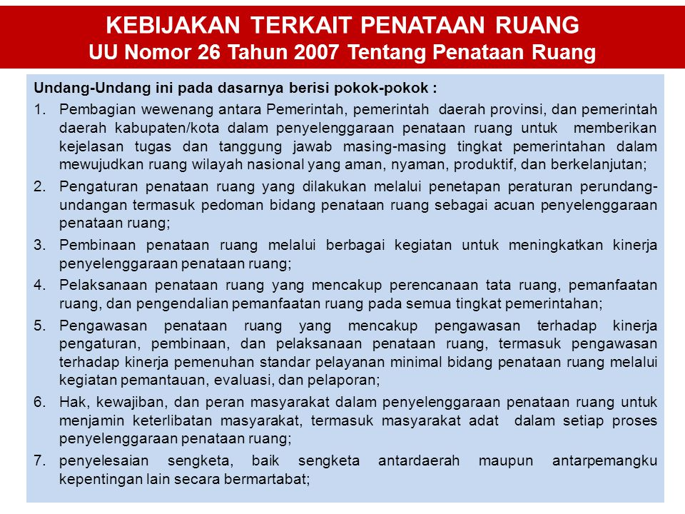 KEBIJAKAN TERKAIT PENATAAN RUANG UU Nomor 26 Tahun 2007 Tentang Penataan Ruang