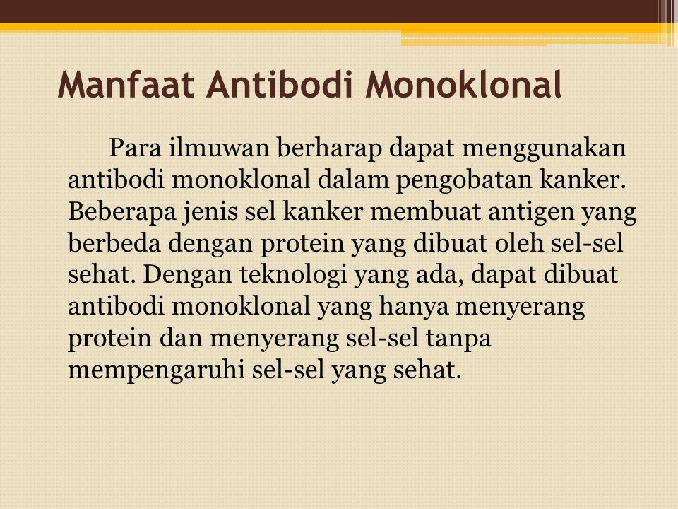 Manfaat Antibodi Monoklonal