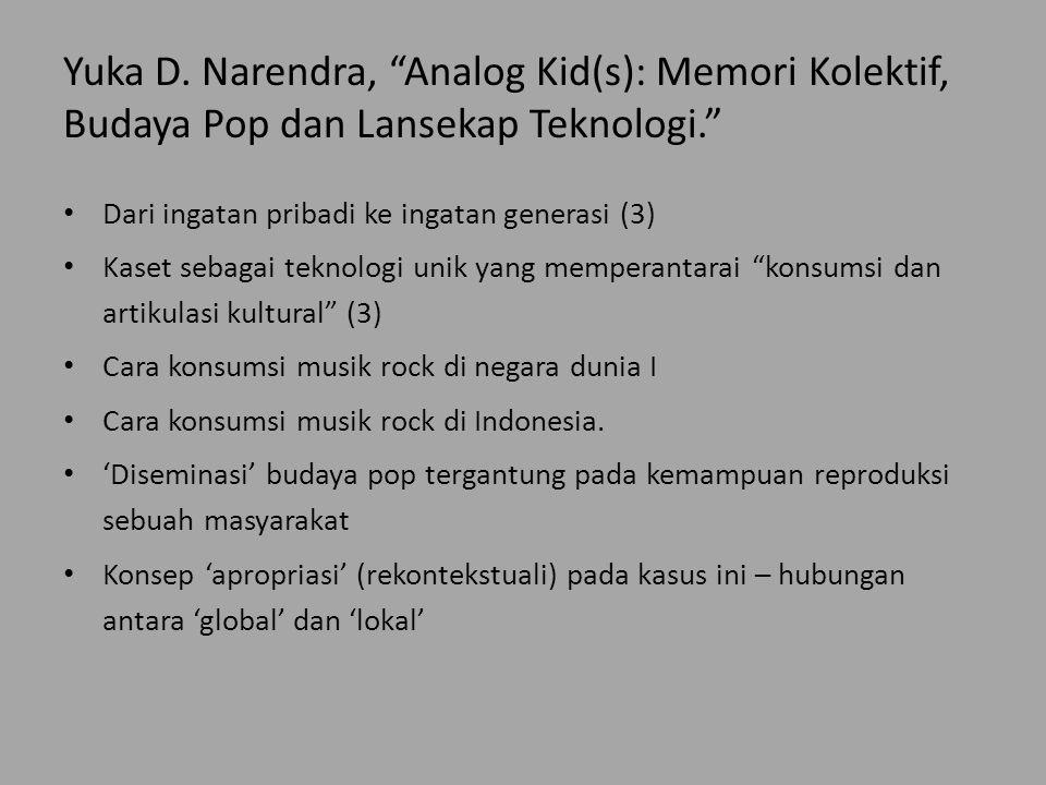 Yuka D. Narendra, Analog Kid(s): Memori Kolektif, Budaya Pop dan Lansekap Teknologi.