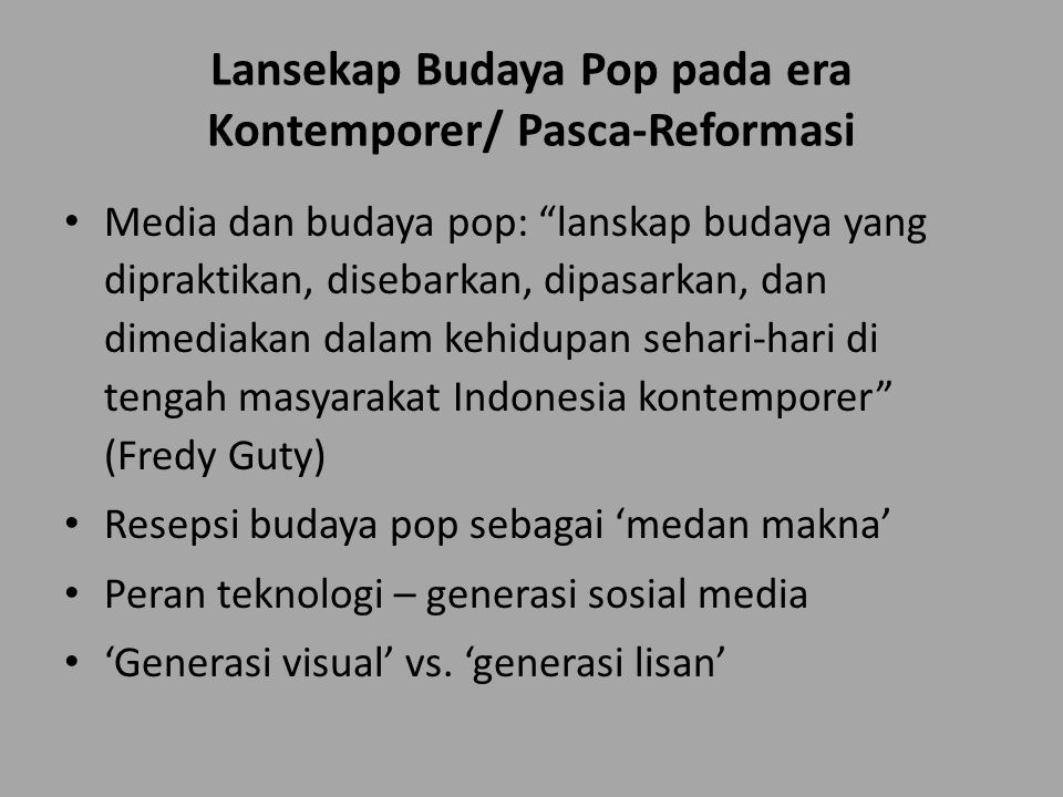 Lansekap Budaya Pop pada era Kontemporer/ Pasca-Reformasi
