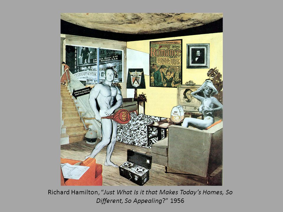 Richard Hamilton, Just What Is it that Makes Today's Homes, So Different, So Appealing 1956