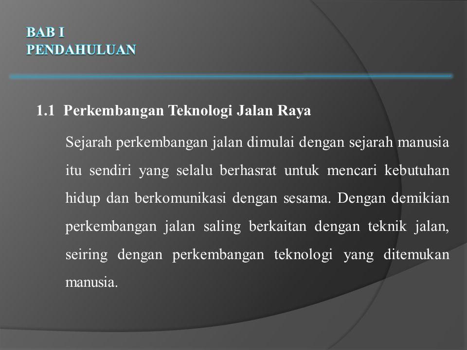 1.1 Perkembangan Teknologi Jalan Raya