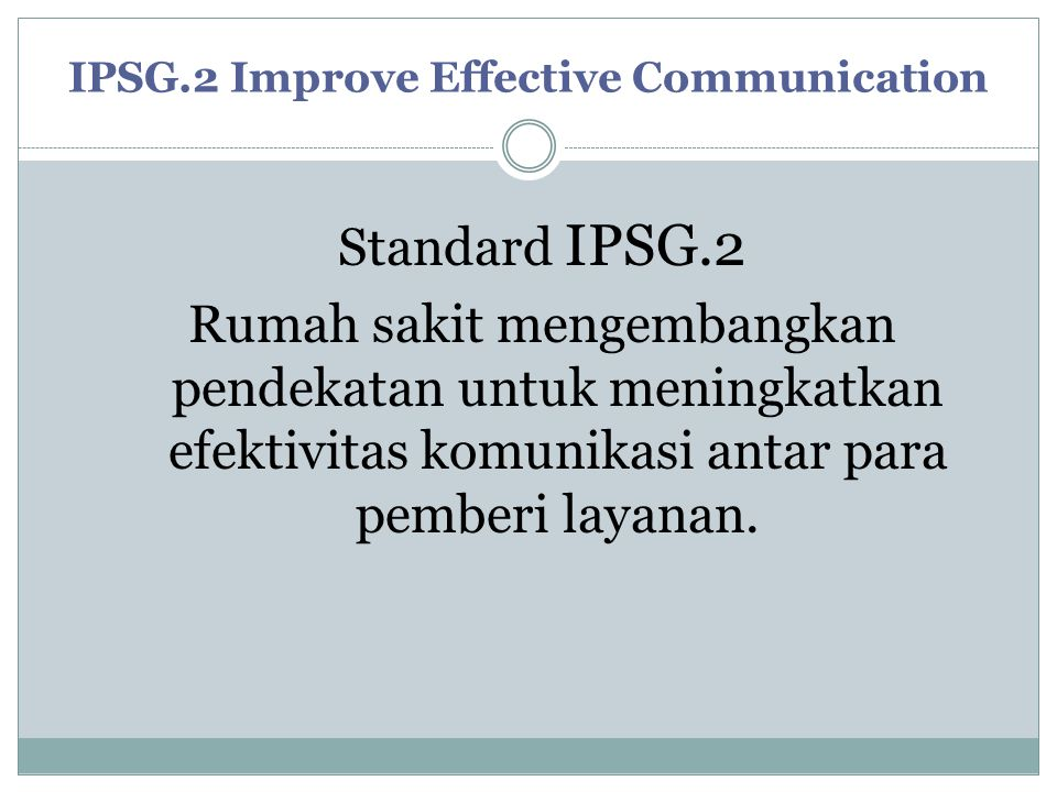 IPSG.2 Improve Effective Communication