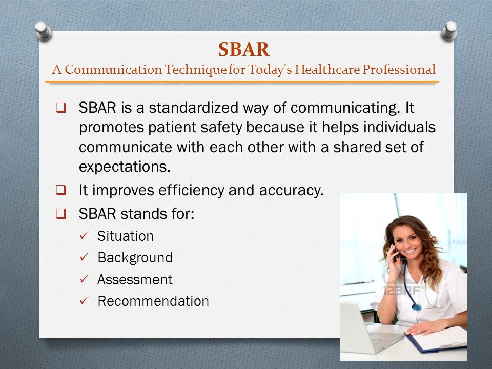SBAR A Communication Technique for Today s Healthcare Professional
