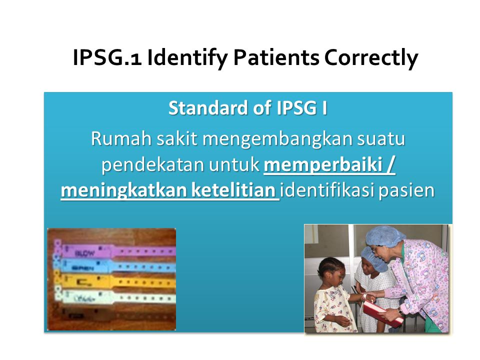 IPSG.1 Identify Patients Correctly