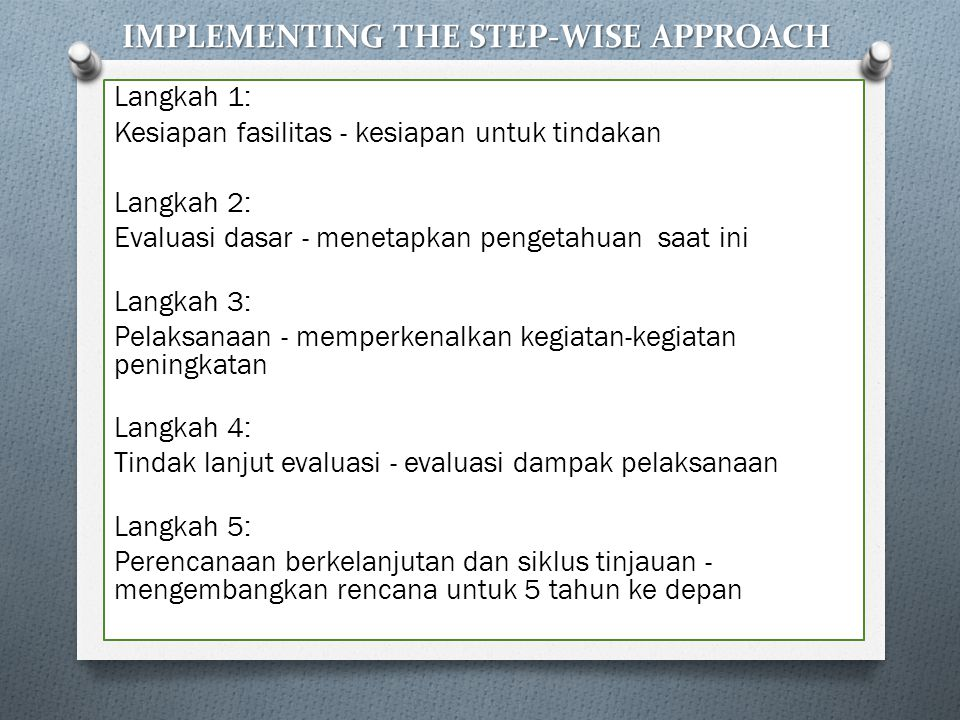 IMPLEMENTING THE STEP-WISE APPROACH