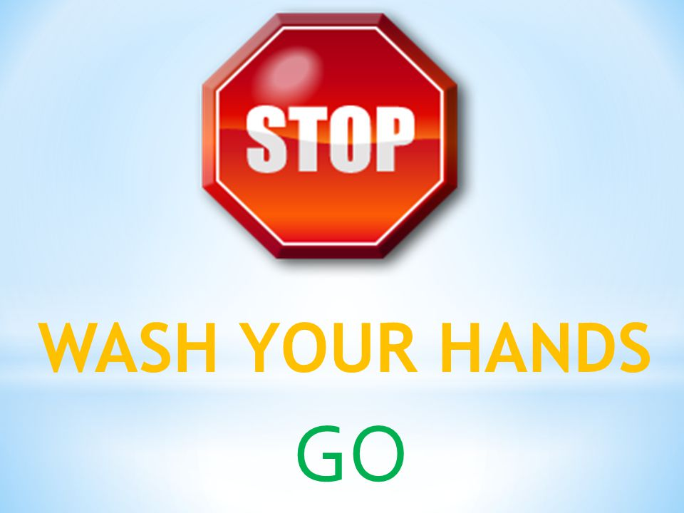 WASH YOUR HANDS GO