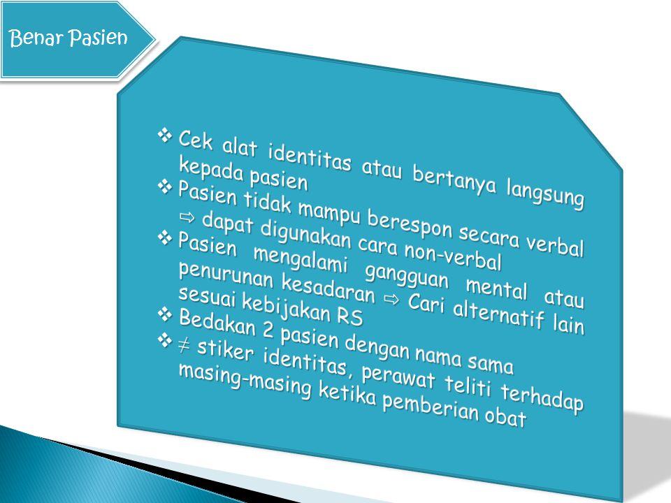 Cek alat identitas atau bertanya langsung kepada pasien