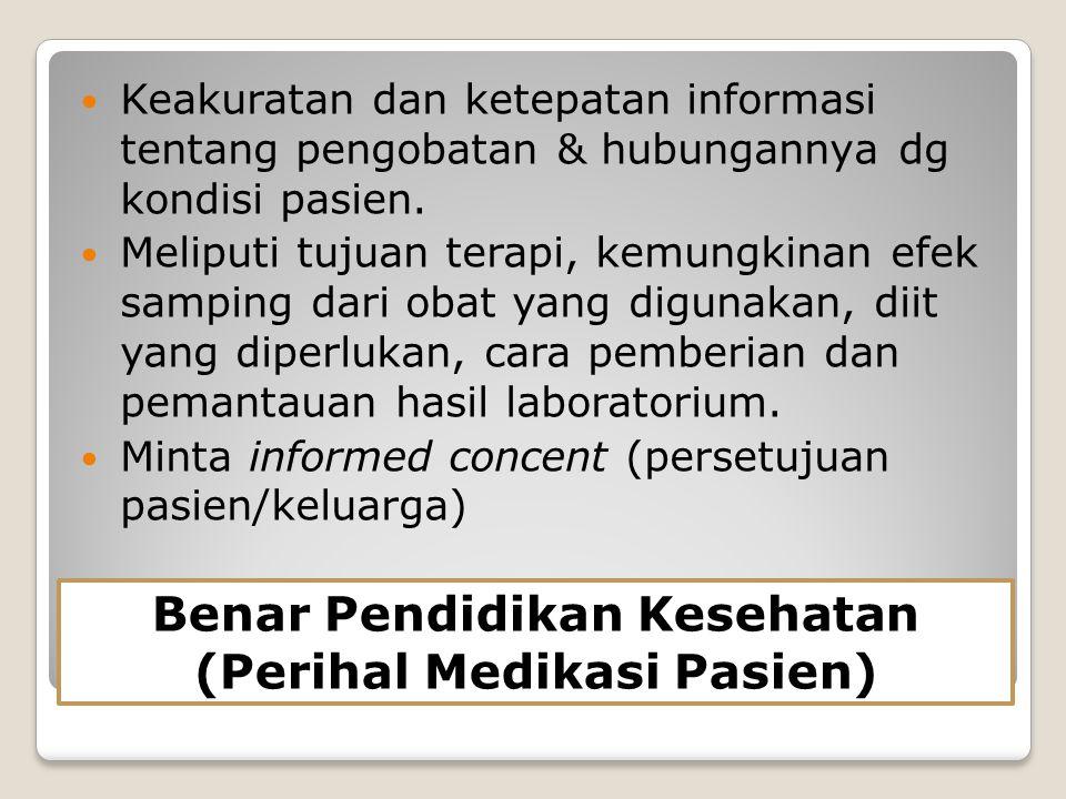 Benar Pendidikan Kesehatan (Perihal Medikasi Pasien)