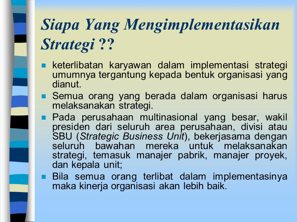 Siapa Yang Mengimplementasikan Strategi