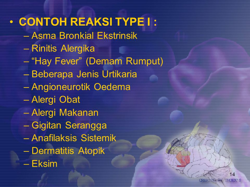 CONTOH REAKSI TYPE I : Asma Bronkial Ekstrinsik Rinitis Alergika