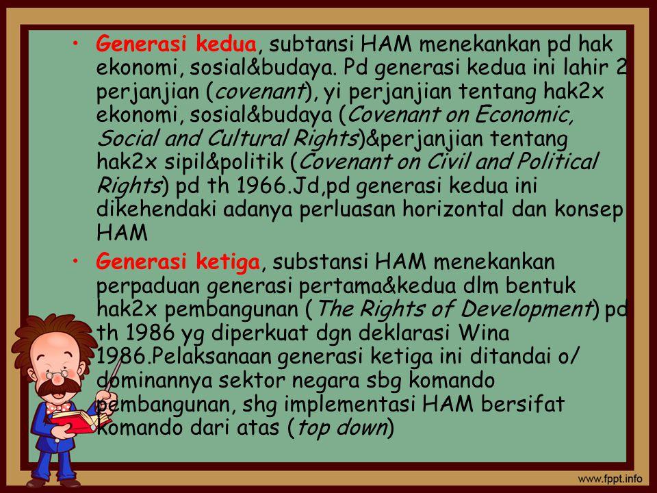 Generasi kedua, subtansi HAM menekankan pd hak ekonomi, sosial&budaya