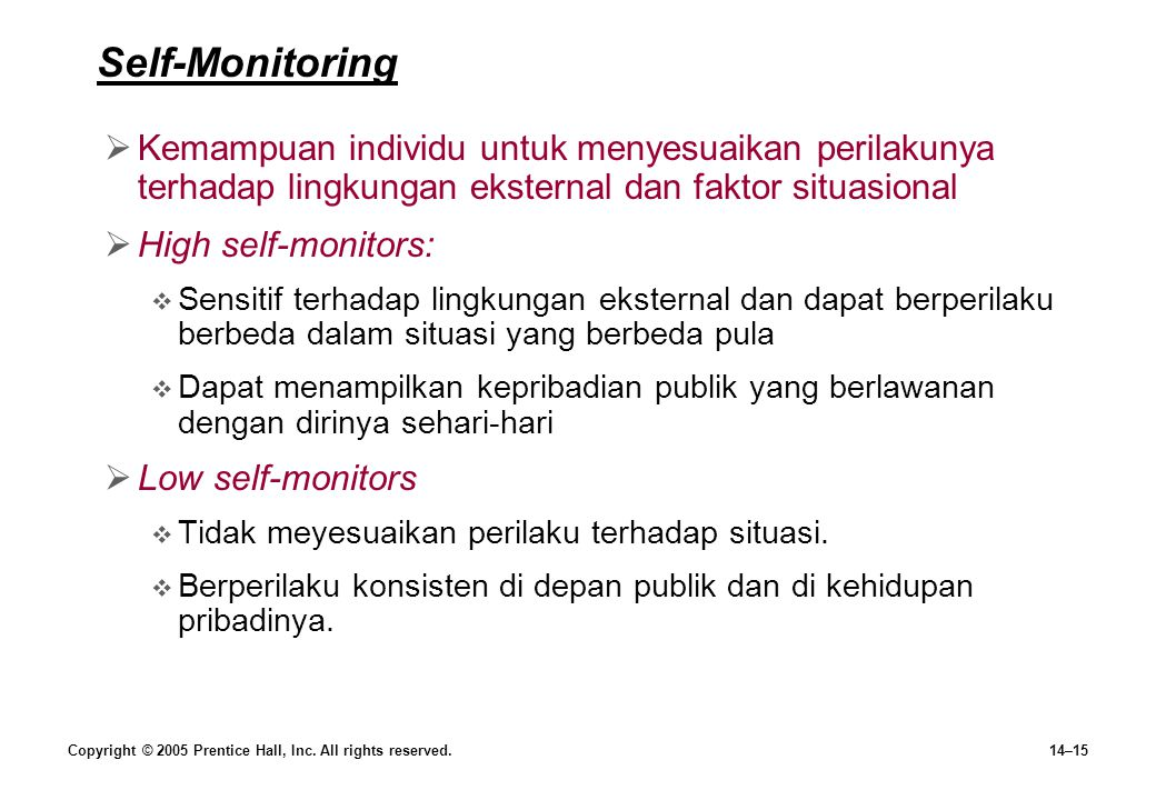 Self-Monitoring Kemampuan individu untuk menyesuaikan perilakunya terhadap lingkungan eksternal dan faktor situasional.